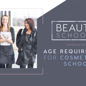 Cosmetology School Education Age Requirements